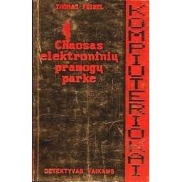 Chaosas elektroninių pramogų parke/ Feibel Thomas