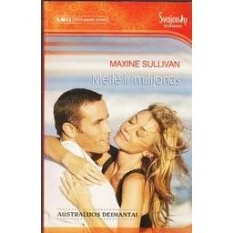 Meilė ir milijonas/ Sullivan Maxine