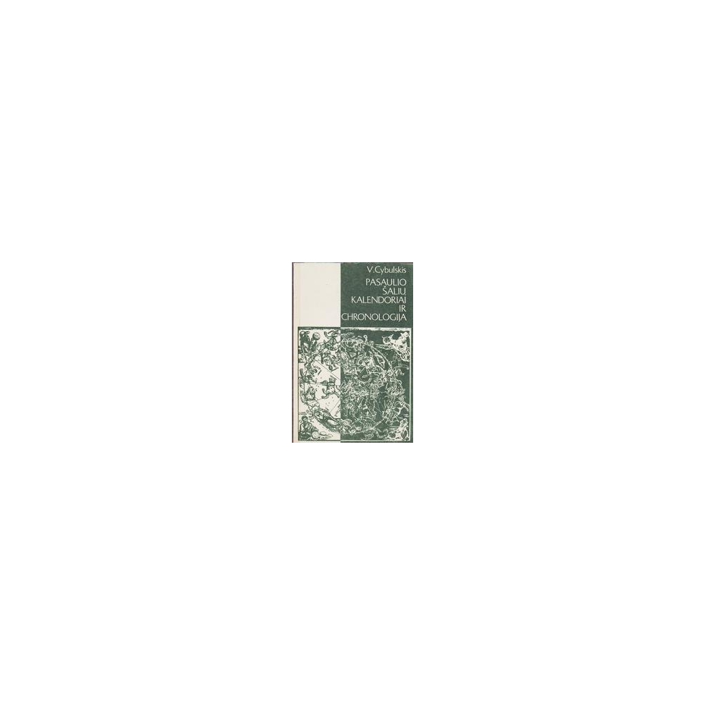Pasaulio šalių kalendoriai ir chronologija/ Cybulskis V.