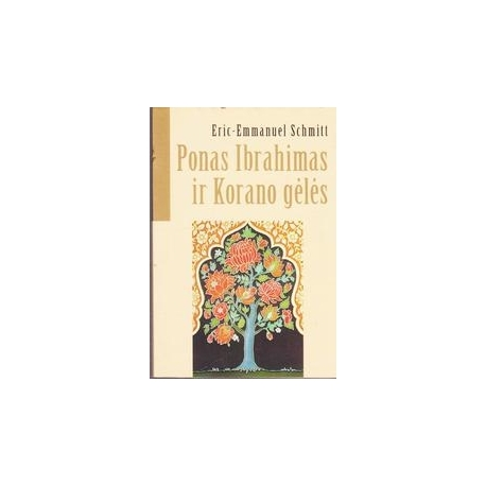 Ponas Ibrahimas ir Korano gėlės/ Schmitt E.E.