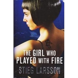 The Girl Who Played with Fire/ Stieg Larsson
