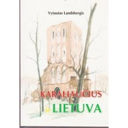 Karaliaučius ir Lietuva/ Landsbergis Vytautas