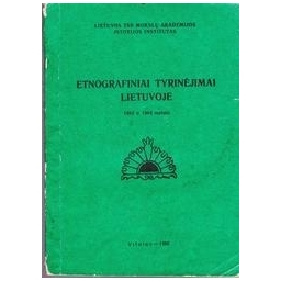 Etnografiniai tyrinėjimai Lietuvoje 1983 ir 1984 m./ Autorių kolektyvas