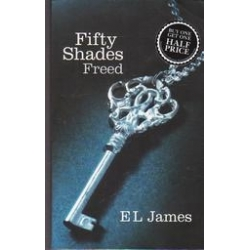 Fifty Shades Freed/ E L James