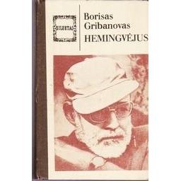 Hemingvėjus/ Gribanovas Borisas