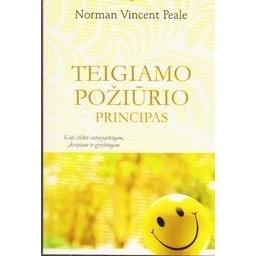 Teigiamo požiūrio principas/ Dr. Norman Vincente Peale