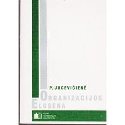 Organizacijos elgsena/ Jucevičienė Palmira