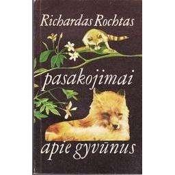 Pasakojimai apie gyvūnus/ Rochtas Richardas