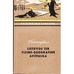 Lietuvos TSR fizinė-geografinė apžvalga/ Tarvydas Stanislovas