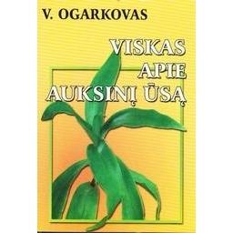 Viskas apie auksinį ūsą/ Ogarkovas Vladimiras