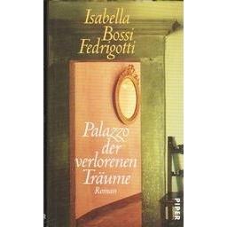 Palazzo der verlorenen Traume/ Isabella Bossi Fedrigotti
