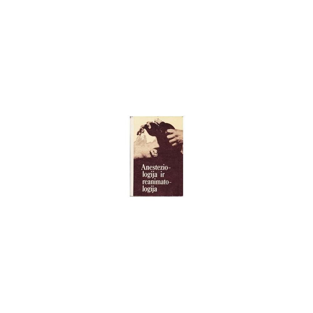 Anesteziologija ir reanimatologija/ Autorių kolektyvas