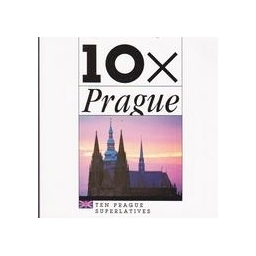 10 X Prague (Ten Prague superlatives)/ Hana Bilkova