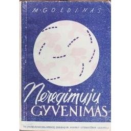 Neregimųjų gyvenimas/ Goldinas M.