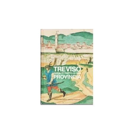 TREVISO GUIDA RITRATTO DI UNA PROVINCIA/ Andrea Bellieni