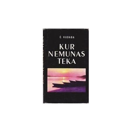 Kur Nemunas teka/ Kudaba Česlovas
