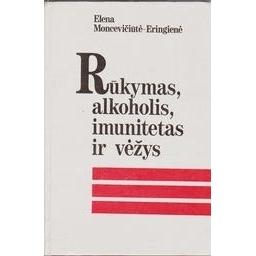 Rūkymas, alkoholis, imunitetas ir vėžys/ Moncevičiūtė-Eringienė Elena