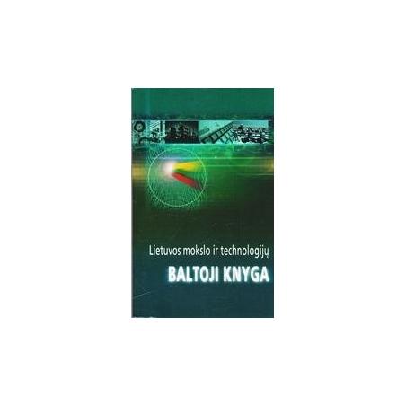 Lietuvos mokslo ir technologijų BALTOJI KNYGA/ Autorių kolektyvas