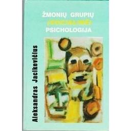 Žmonių grupių (socialinė) psichologija/ Jacikevičius Aleksandras