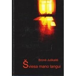 Šviesa mano langui/ Bronė Juškaitė