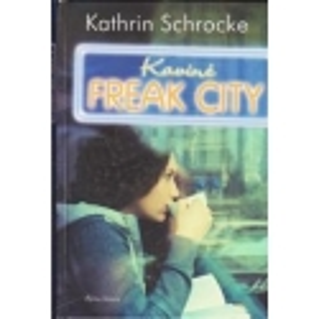 Kavinė Freak City/ Schrocke Kathrin