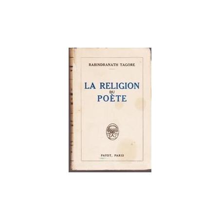 La Religion du poete/ Rabindranathas Tagore