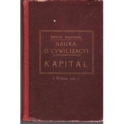 Nauka o cywilizacyi. KAPITAL III/ Erazm Majewski