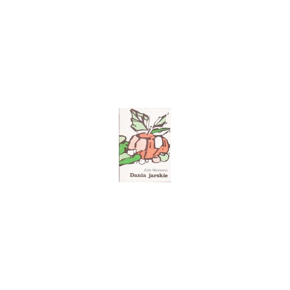 Dania jarskie/ Maciesowicz Zofia
