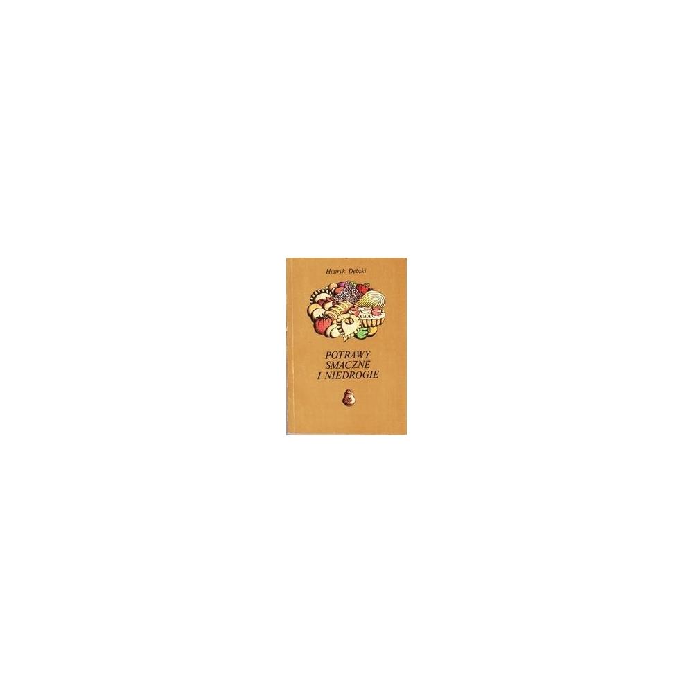 Potrawy smaczne i niedrogie/ Debski H.
