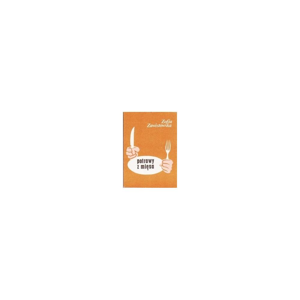 Potrawy z mięsa/ Zawistowska Zofia