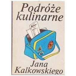 Podróże kulinarne/ Jana Kalkowskiego