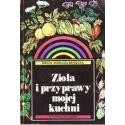 Zioła i przyprawy mojej kuchni/ Markuza-Bieniecka Biruta Biruta
