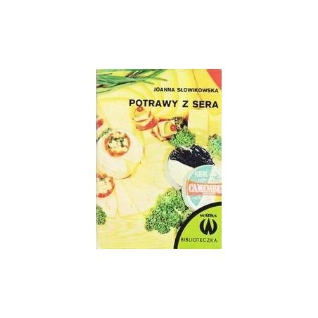 Potrawy z sera/ Joanna Słowikowska