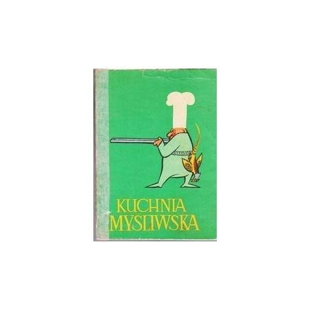 Kuchnia Myśliwska/ Kilku autorów