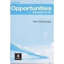 New Opportunities Education for life. Mini Dictionary. Pre- Intermediate/ Christina Ruse