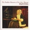 PAINTING. The Pushkin Museum of Fine Arts, Moscow/ Aurora Art Publishers Leningrad