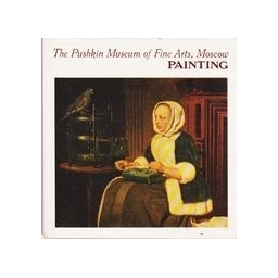 PAINTING. The Pushkin Museum of Fine Arts, Moscow/ Aurora Art Publishers Leningrad
