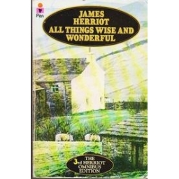 All Things wise and wonderful (The 3rd Herriot Omnibus Edition)/ James Herriot
