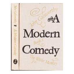 A Modern Comedy (1-2)/ Galsworthy John