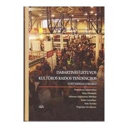 Dabartinės Lietuvos kultūros raidos tendencijos. Vertybiniai virsmai/ Autorių kolektyvas
