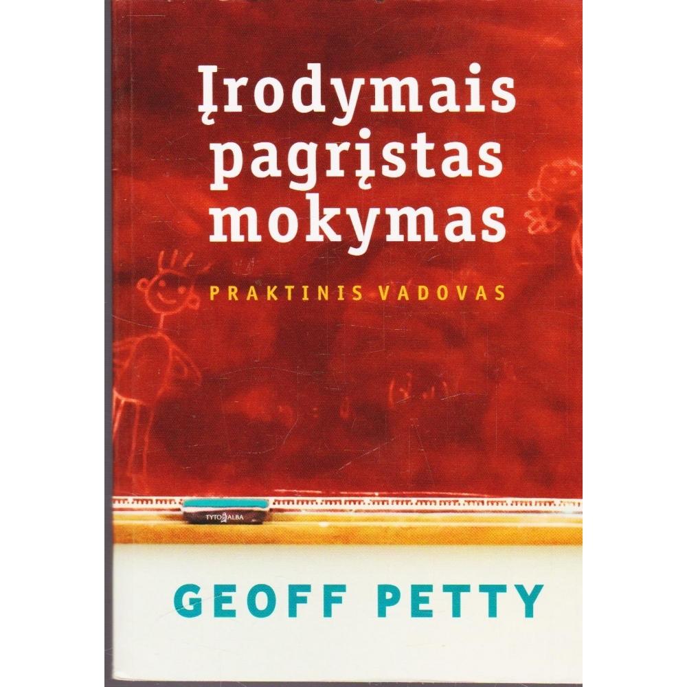 Įrodymais pagrįstas mokymas: praktinis vadovas/ Petty Geoff