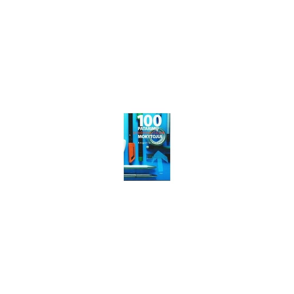 100 patarimų pradendančiajam mokytojui/ Cooze Angella