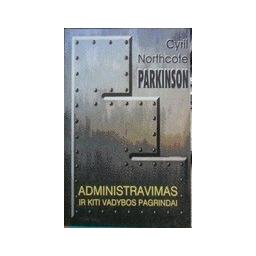 Administravimas ir kiti vadybos pagrindai/ Parkinson C. N.