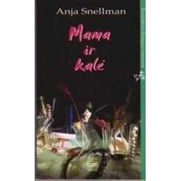 MAMA IR KALĖ/ Snellman Anja