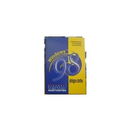 Windows 98 įstaigos darbe. / Rutkauskienė D. ir kiti