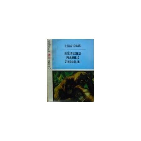 Rečiausieji pasaulio žinduoliai/ Kazickas P.