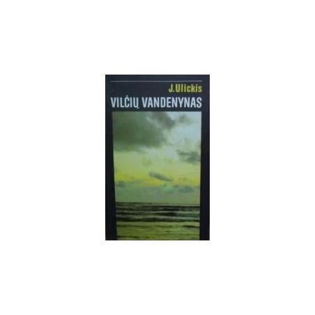 Vilčių vandenynas/ Ulickis J.