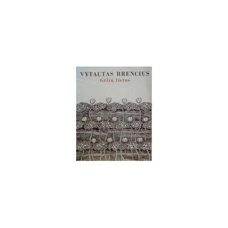 Gėlių lietus/ Brencius Vytautas