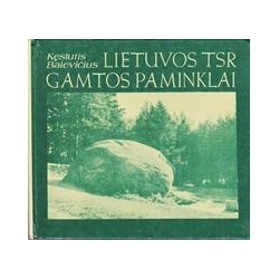 Lietuvos TSR gamtos paminklai/ Balevičius K.