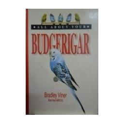Budgerigar. All about your/ Viner Bradley